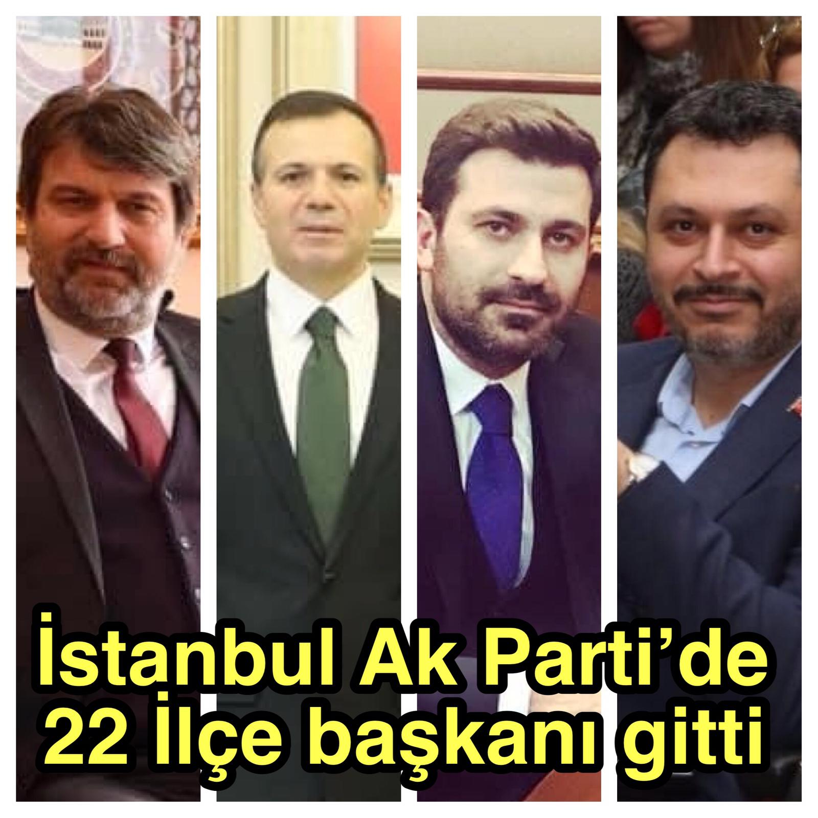 AK PARTİ İSTANBUL'DA 22 İLÇE BAŞKANI DEĞİŞTİ