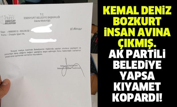 Kemal Deniz Bozkurt insan avına çıkmış. AK Partili belediye yapsa kıyamet kopardı!