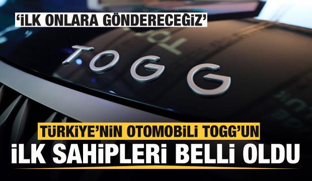 Türkiye'nin Otomobili TOGG'un ilk sahipleri belli oldu: İlk onlara göndereceğiz